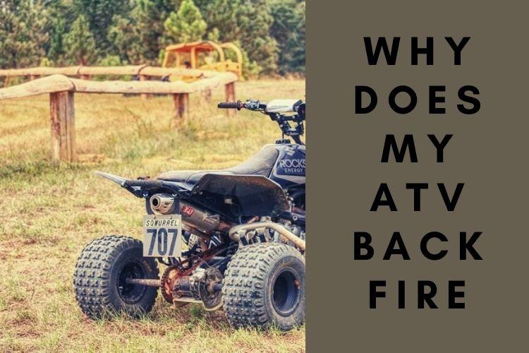 Why Does My ATV Backfire